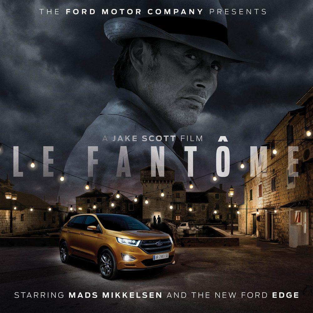 La Fantôme, Ford Edge & Mads Mikkelsen